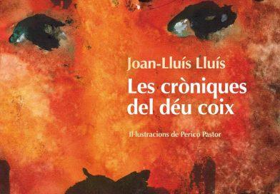 LES CRÒNIQUES DEL DÉU COIX (2013) – Joan-Lluís Lluís