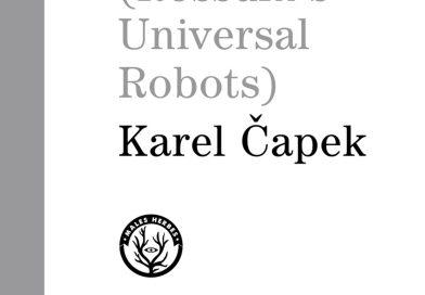 R.U.R. (Rossum's Universal Robots) (1920) – Karel Capek