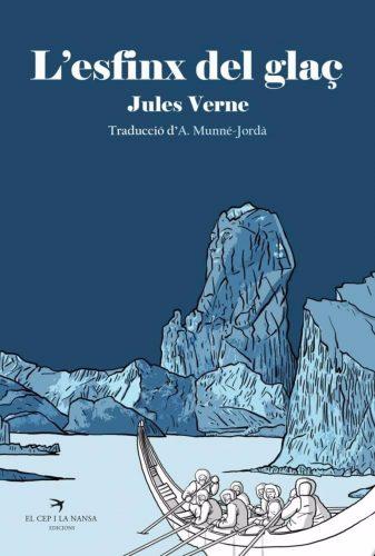 10/03/2021 Publican en catalán 'L'esfinx del glaç' de Julio Verne.  El Cep i la Nansa ha publicado la primera traducción al catalán de 'L'esfinx del glaç', la novela más hipertextual de Jules Verne, con traducción de Antoni Munné-Jordà, ha informado el sello en un comunicado.  POLITICA CATALUÑA ESPAÑA EUROPA BARCELONA CULTURA EL CEP I LA NANSA